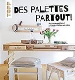 Des palettes partout!: Meubles en palettes et caisses à vin à faire soi-même