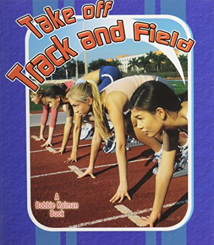 Compare Textbook Prices for Take Off Track and Field Sports Starters  ISBN 9780778731818 by Johnson, Robin
