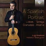 LLOBET, TÁRREGA, GRANADOS, ALBENIZ: A Spanish Portrait