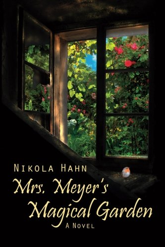 Mrs. Meyer`s Magical Garden: A Novel (Projekt