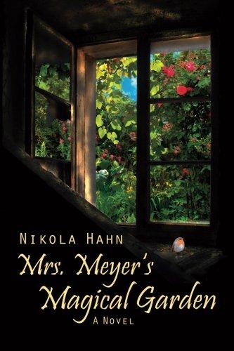 """Mrs. Meyer`s Magical Garden: A Novel (Projekt \""""Verbotener Garten\"""". Ein Roman für jede Jahreszeit)"""