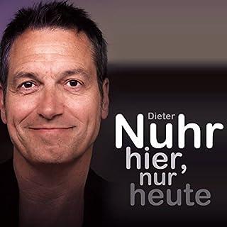 Nuhr hier, nur heute                   Autor:                                                                                                                                 Dieter Nuhr                               Sprecher:                                                                                                                                 Dieter Nuhr                      Spieldauer: 1 Std. und 14 Min.     480 Bewertungen     Gesamt 4,8