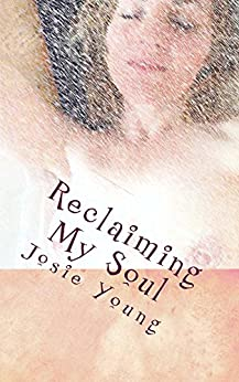 Reclaiming My Soul by [Josie Young]