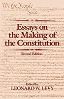 Essays on the Making of the Constitution