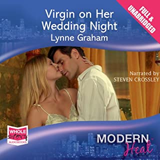 Virgin on Her Wedding Night                   By:                                                                                                                                 Lynne Graham                               Narrated by:                                                                                                                                 Steven Crossley                      Length: 5 hrs and 24 mins     11 ratings     Overall 3.7