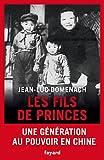 Les fils de princes - Une génération au pouvoir en Chine