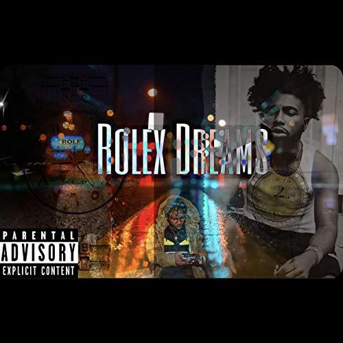 Rolex Dreams [Explicit]