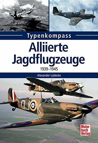 Alliierte Jagdflugzeuge: 1939-1945 (Typenkompass)