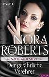 Der gefährliche Verehrer von Nora Roberts