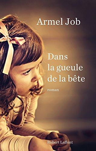 Dans la gueule de la bête (ROMAN) (French Edition)