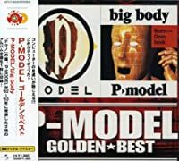 GOLDEN☆BEST P-MODEL「P-MODEL」&「big body」