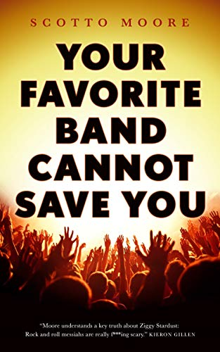 Your Favorite Band Cannot Save You - Kindle edition by Moore ...