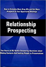 Relationship Prospecting, Over 2 Hours on 2 CD's: How to Schedule More Drop Offs & Get More Prospects to Your Opportunity Meetings; Why Prospects Don't Show Up at Presentations; Tragic Flaws of Network Marketers; Leaving Voice Mails that Get Returned