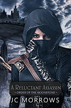 A Reluctant Assassin (Order of the MoonStone Book 1) by [JC Morrows, Donna Mynatt]