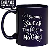 Engraved Ceramic Coffee Mug - I Solemnly Swear That I Am Up to No Good - 11 Ounce - Inspirational and Sarcasm Cup - Engraved in the USA