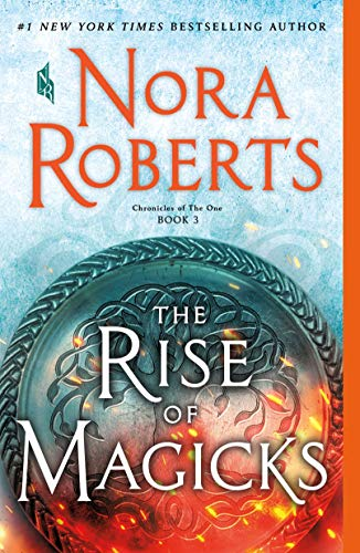 Amazon.com: The Rise of Magicks: Chronicles of The One, Book 3 eBook: Roberts, Nora: Kindle Store