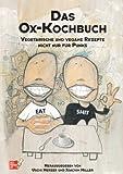 Das Ox-Kochbuch, Bd.1, Vegetarische und vegane Rezepte nicht nur für Punks