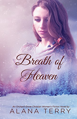 Breath of Heaven: An Orchard Grove Christian Women's Fiction Novel