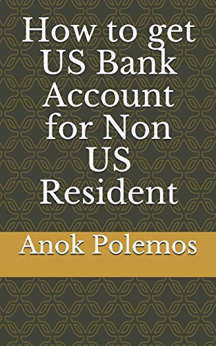 How to get US Bank Account for Non US Resident (Open Business Bank Account Uk Non Resident)