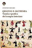 Qigong e alchimia. Teoria e pratica del tempo interiore