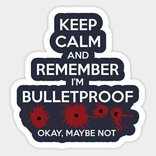Keep Calm I'm Bulletproof - Sticker Graphic - Decal Sticker Sticker