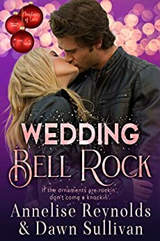 Wedding Bell Rock: Christmas of Love Collaboration by [Dawn Sullivan, Annelise Reynolds]