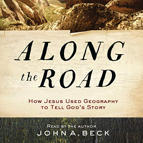 Along the Road: How Jesus Used Geography to Tell God's Story Titelbild