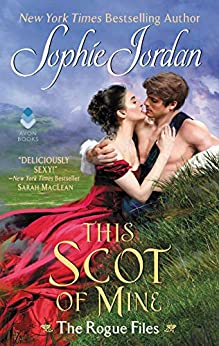 This Scot of Mine: The Rogue Files by [Sophie Jordan]