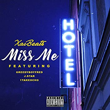 Miss Me (feat. GreedyBoyFred, J.Star & 1TakeOcho)