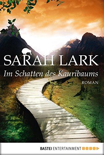 Im Schatten des Kauribaums: Roman (Kauri Trilogie 2)