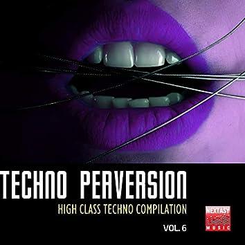 Techno Perversion, Vol. 6 (High Class Techno Compilation)