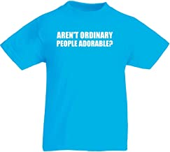 Brand88 Aren't Ordinary People Adorable?, Kids Printed T-Shirt - Azure/White 5-6 Years