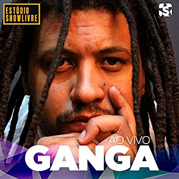 Ganga no Estúdio Showlivre (Ao Vivo)
