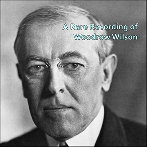 A Rare Recording of Woodrow Wilson audiobook cover art
