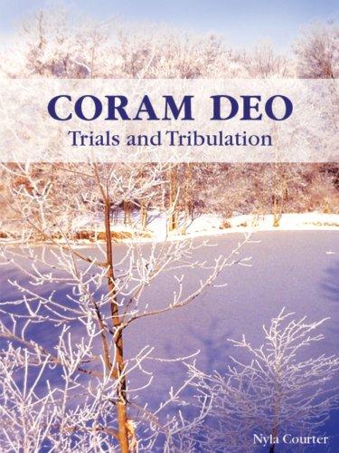 Coram Deo - Trials and Tribulation (English Edition)