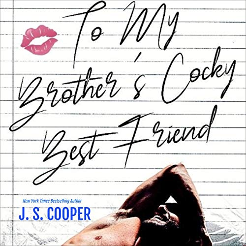 To My Brother's Cocky Best Friend Audiobook By J. S. Cooper cover art