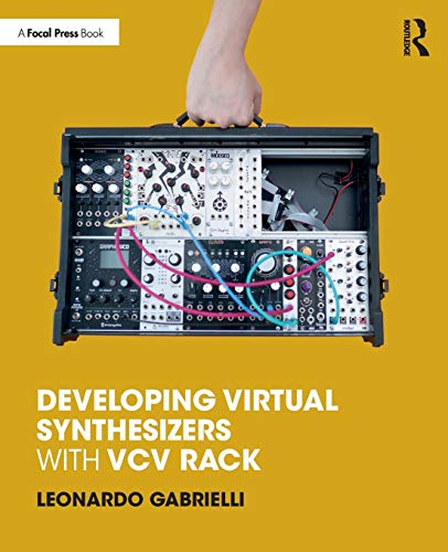 Gabrielli, L: Developing Virtual Synthesizers with VCV Rack