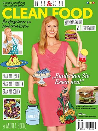 CLEAN FOOD mit Andrea Sokol: Nahrungsmittel vs. Lebensmittel - Ihr Weg zu sauberem Essen