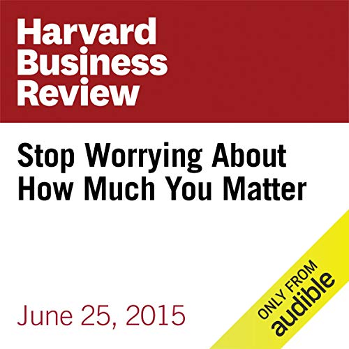 Stop Worrying About How Much You Matter audiobook cover art