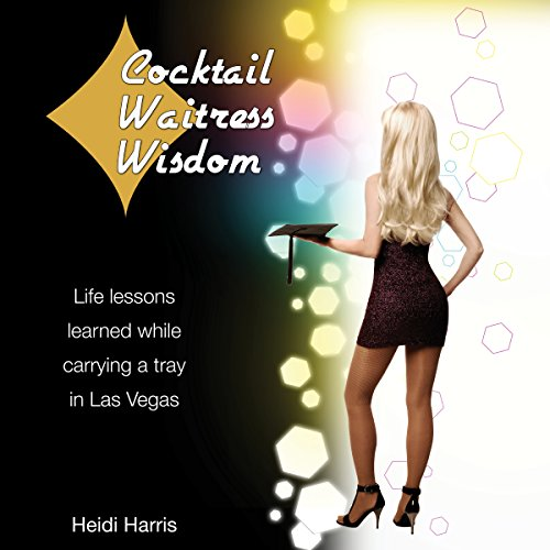 Cocktail Waitress Wisdom audiobook cover art