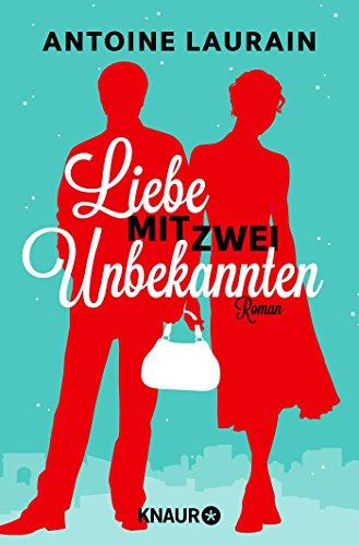 Liebe mit zwei Unbekannten: Roman