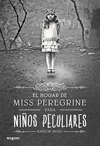 El hogar de Miss Peregrine para ni??os peculiares (Spanish Edition) by Ransom Riggs (2016-07-25)