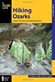 Hiking Ozarks: A Guide To The Area's Greatest Hiking Adventures (Regional Hiking Series)
