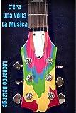 C'era una volta la Musica (Italian Edition)