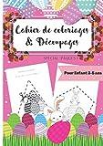 Cahier de coloriages & Découpages pour Enfant 3-5 ans Spécial Pâques !: Atelier Créatif | Activités Manuelles dès 3 ans | Grand format A4 | Idée Cadeau Intellectuelle Petits
