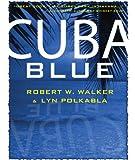 Cuba Blue: Murder, Mayhem & Romance (English Edition)
