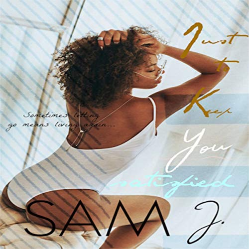 Just to Keep You Satisfied      Requited Love, Book 1              By:                                                                                                                                 Sam J.                               Narrated by:                                                                                                                                 Cee Scott                      Length: 3 hrs and 52 mins     2 ratings     Overall 3.5