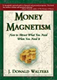 Money Magnetism : How To Attract What You Need When You Need It (English Edition)