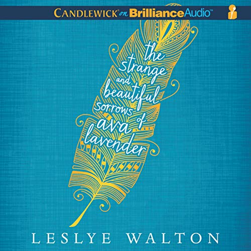 The Strange and Beautiful Sorrows of Ava Lavender Audiobook By Leslye Walton cover art