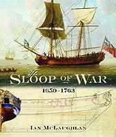 The Sloop of War: 1650-1763